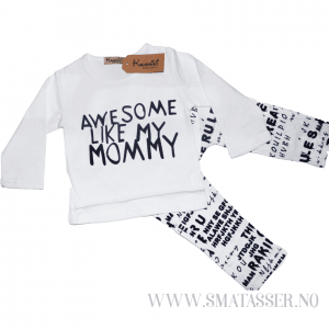 Awesome like my mommy - sett